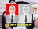 Ukuran Foto Ijazah